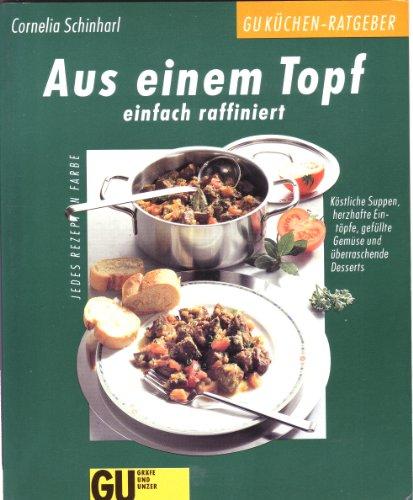 9783774216693: Aus einem Topf einfach raffiniert. Köstliche Suppen, herzhafte Eintöpfe, gefüllte Gemüse und überraschende Desserts (Livre en allemand)