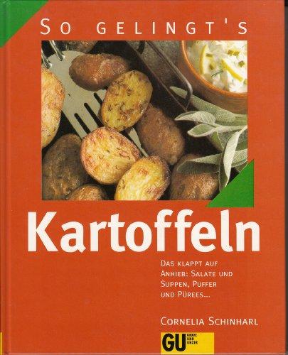 9783774216785: Kartoffeln. So gelingt's. Das klappt auf Anhieb: Salate und Suppen, Puffer und Pürees