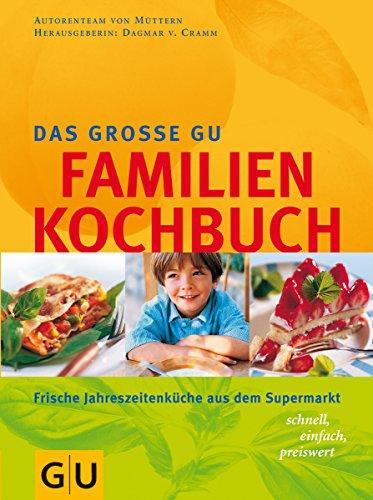 9783774216952: Das große GU Familienkochbuch: Frische Jahreszeitenküche aus dem Supermarkt - schnell, einfach, preiswert