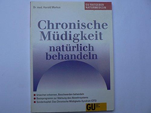 9783774217041: Chronische Müdigkeit natürlich behandeln, GU Ratgeber Naturmedizin heute by M...