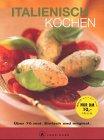 9783774218062: Italienisch kochen. Cook-book. Über 70 mal. Einfach und original