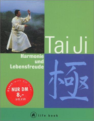Tai Ji. Harmonie und Lebensfreude: Al Chung-liang Si