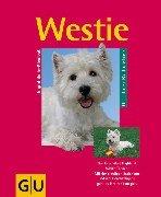 9783774218642: Der Westie: West Highland White Terrier richtig pflegen und verstehen. Experten-Rat für die artgerechte Haltung. Mit Tips für die Ernährung nach Maß