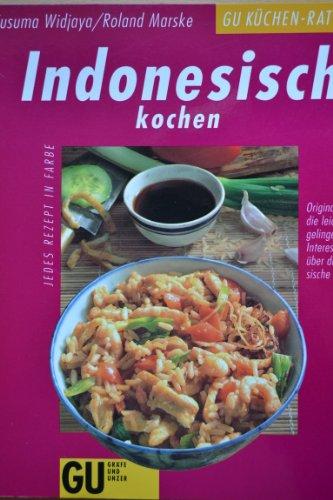 9783774219397: Indonesisch kochen. Orginal-Rezepte, die leicht gelingen. Und Interessantes über die indonesische Küche