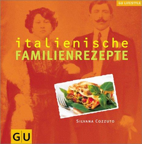 9783774220041: Italienische Familienrezepte (GU Lifestyle)