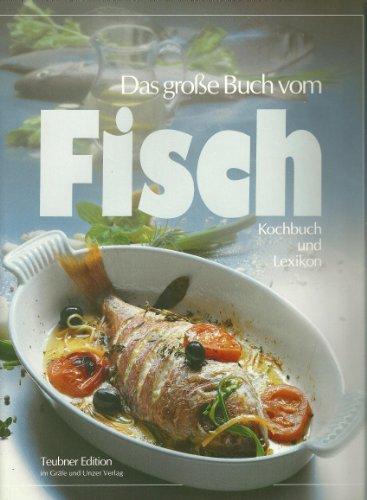 9783774220539: Das grosse Buch vom Fisch - Kochbuch und Lexikon