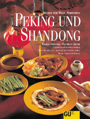 9783774223400: Peking und Shandong. Orginalrezepte und Interessantes über Land und Leute, auch aus den Provinzen Hebei, Henan, Shanxi und Shaanxi