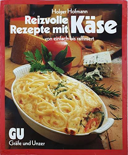 9783774224353: Reizvolle Rezepte mit Käse. Von einfach bis raffiniert
