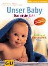 9783774225794: Unser Baby. Das erste Jahr. Pflege, Ernährung, Gesundheit. Das umfassende Standardwerk