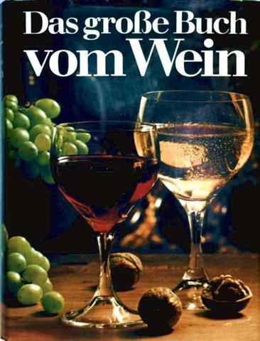 Das Grohe Buch Vom Wein (377423003X) by Hugh; Kruger, Arne Johnson