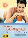 9783774230378: Die neue F.-X.-Mayr-Kur: Schlank, gesund und schön durch Darmreinigung. Das erfolgreiche Programm zum Fasten und Abnehmen. Extra: 3 Wochenkur für zu Hause