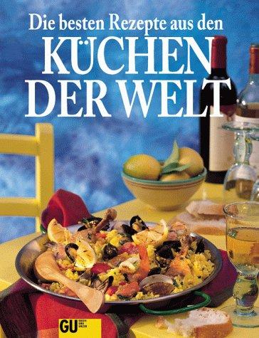 Die besten Rezepte aus den Küchen der Welt von Brauner, Michael/Werz ...