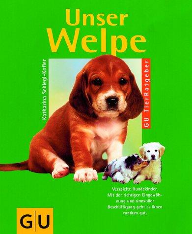 9783774232037: Unser Welpe by Schlegl-Kofler, Katharina; Steimer, Christina; Jankovics, György