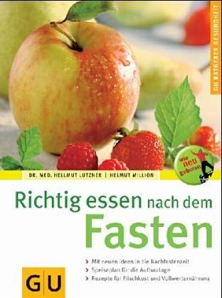 Richtig essen nach dem Fasten.: Hellmut Lützner, Helmut