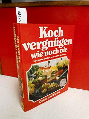 9783774232488: Kochvergnugen wie noch nie: D. 1. grosse Bildkochbuch fur alle Anlasse : mit d. 777 besten Koch-Ideen d. Welt, ganz in Farbe (German Edition)