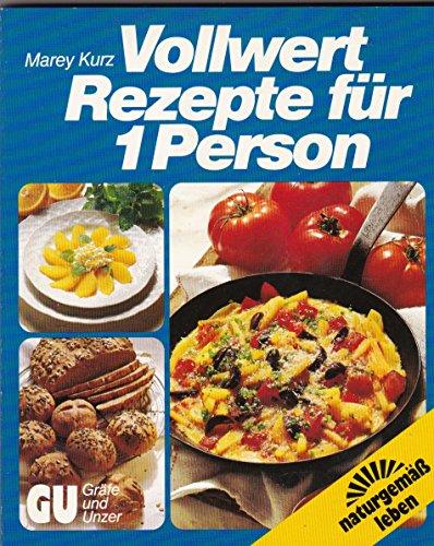 9783774233041: Vollwert - Rezepte für 1 Person. Köstlich, gesund und unkompliziert