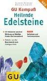 9783774233720: GU Kompass Heilende Edelsteine: 39 Heilsteine und ihre Wirkung auf Wohlbefinden und Gesundheit. Von der Beschwerde zum richtigen Stein. Heilsteine und Tierkreiszeichen