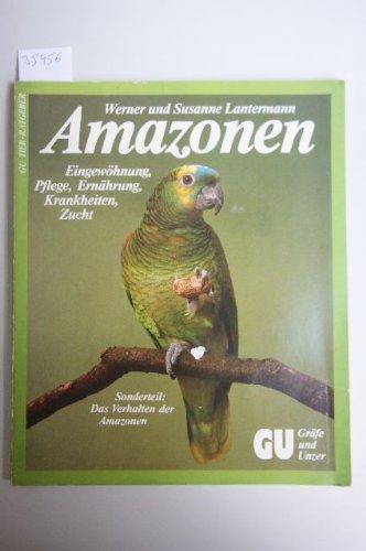 9783774234451: Amazonen. Eingew�hnung, Pflege, Ern�hrung, Krankheiten, Zucht