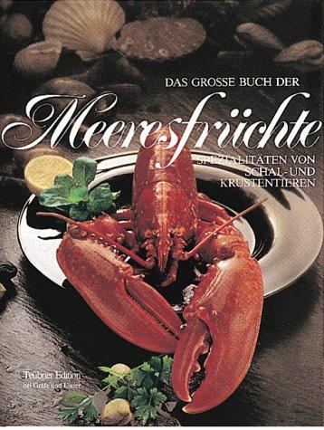 9783774236356: Das große Buch der Meeresfrüchte.