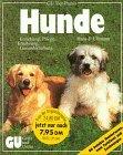 9783774239159: Hunde halten mit Herz und Verstand. Experten-Rat für Erziehung, Pflege, Ernährung und Gesunderhaltung. Sonderteil: Porträts und Pflegetips beliebter Hunderassen