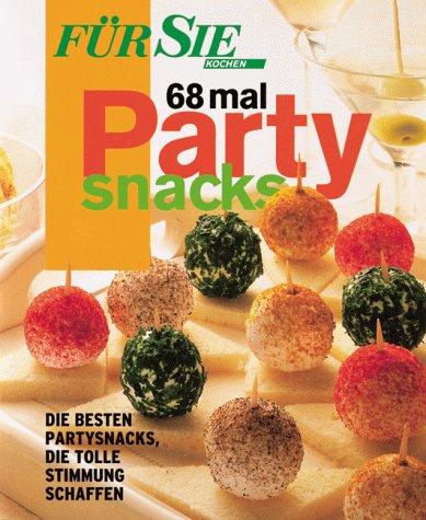 9783774241534: Partysnacks 68 mal. Die besten Partysnacks, die tolle Stimmung schaffen