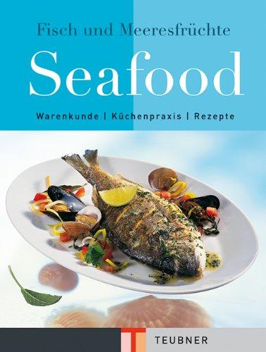 9783774241831: Seafood: Kochbuch und Lexikon von Fisch und Meeresfrüchten