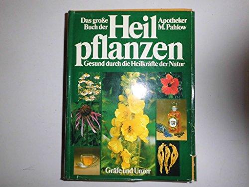 9783774242111: Das grosse Buch der Heilpflanzen: Gesund durch d. Heilkrafte d. Natur : alles Wissenswerte uber 400 einheim. u. fremdland. Heilpflanzen : ... (Ein GU-Ratgeber) (German Edition)