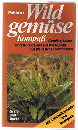 9783774242142: Wildgemüse Kompass. Die besten Wildpflanzen für Gemüse, Salate und zum Würzen