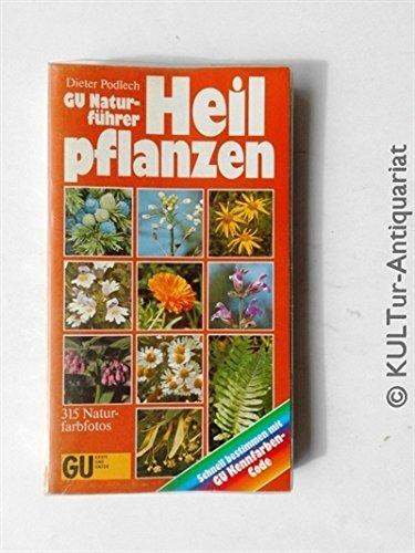9783774242357: GU Naturführer Heilpflanzen. Die wichtigen Heilpflanzen Europas kennenlernen und bestimmen. Mit Tips für die Anwendung zu Hause. Schnell bestimmen mit GU Kennfarben-Code