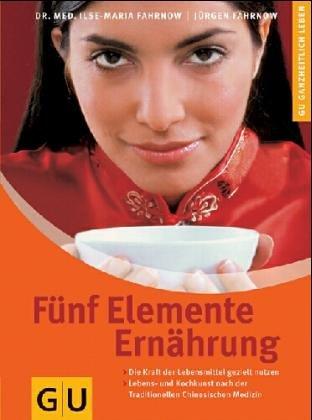 9783774243460: Fünf Elemente Ernährung.