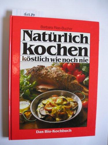 9783774246317: Natürlich kochen - köstlich wie noch nie. Das Bio-Kochbuch von GU