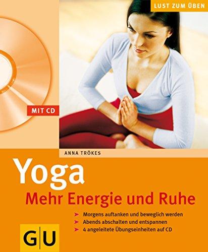 9783774247871: Yoga. Mehr Energie und Ruhe: Morgens auftanken und beweglich bleiben. Abends abschalten und entspannen