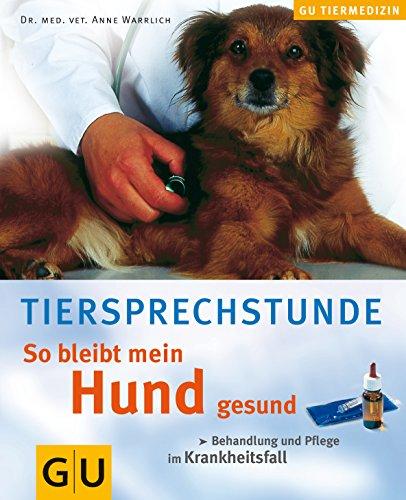 9783774247918: Tiersprechstunde: So bleibt mein Hund gesund . Behandlung und Pflege im Krankheitsfall 70 farb. Fotos und Zeichn.