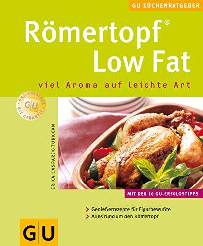 9783774248854: Römertopf Low Fat, viel Aroma auf leichte Art. Genießerrezepte für Figurbewußte. Alles rund um den Römertopf.