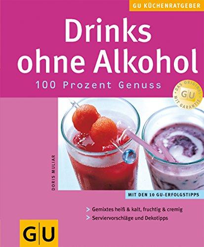 9783774249080: Drinks ohne Alkohol. 100 Prozent Genuß.