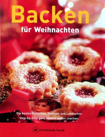 9783774250161: Backen für Weihnachten. a christmas book. Die besten Plätzchen, Pralinen und Lebkuchen.