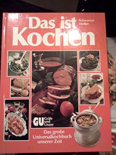 9783774250383: Das ist Kochen. Das große Universalkochbuch unserer Zeit