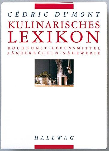 9783774251809: Kulinarisches Lexikon. Kochkunst, Lebensmittel, Länderküche, Nährwerte.