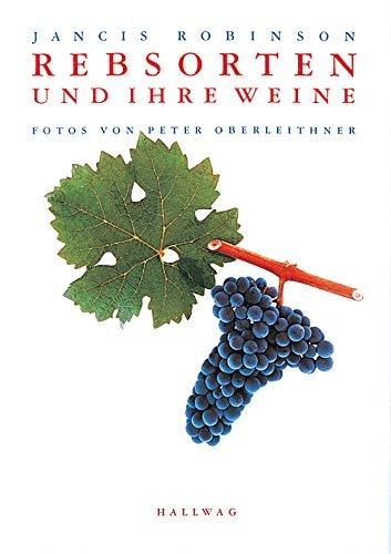 Rebsorten und ihre Weine. (3774252106) by Jancis Robinson; Peter Oberleithner; Wolfgang Kissel