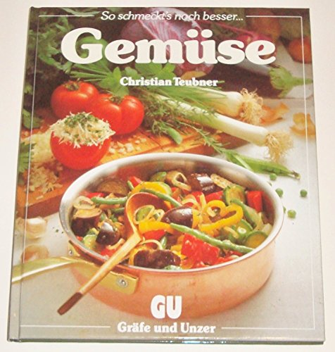 9783774252257: Gemüse: Das besondere Bildkochbuch mit reizvollen Rezepten (So schmeckt's noch besser)