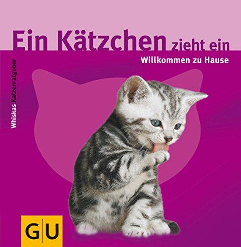 9783774253889: Ein Kätzchen zieht ein. Willkommen zu Hause.