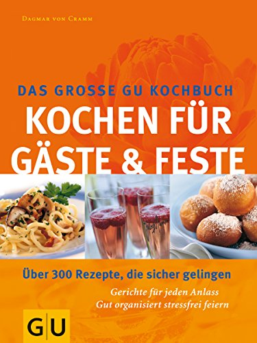 9783774254695: G�ste & Feste Das grosse GU Kochbuch, Kochen f�r (GU Spezial)