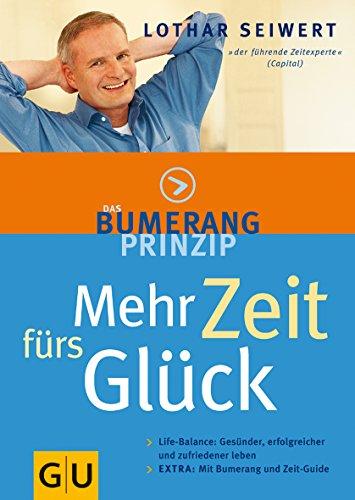 9783774255616: Das Bumerang-Prinzip: Mehr Zeit fürs Glück.