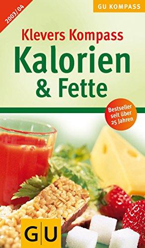 9783774255784: Klevers Kalorien & Fette 2003/04 Kompass . Bestseller seit über 25 Jahren