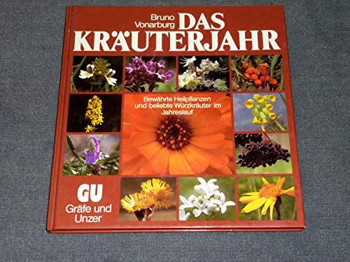 9783774256026: Das Kr�uterjahr. Bew�hrte Heilpflanzen und beliebte W�rzkr�uter im Jahreslauf