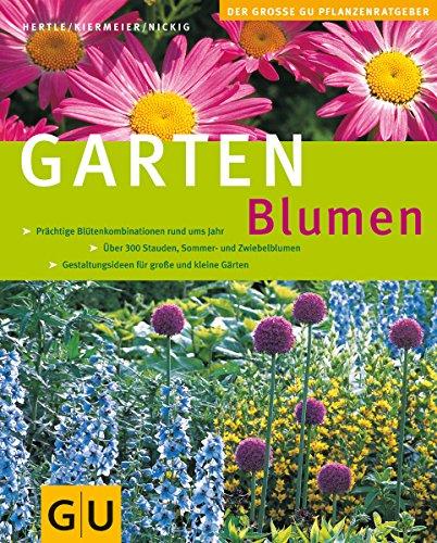 9783774257030: Gartenblumen: Prächtige Blütenkombinationen rund ums Jahr. Über 300 Stauden, Sommer- und Zwiebelblumen. Gestaltungsideen für große und kleine Gärten. Gartenblumen und attraktiver Grünpflanzen
