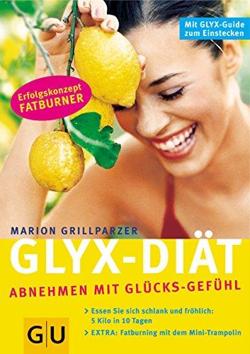 9783774257856: Die GLYX-Diät. Abnehmen mit Glückgefühlen.