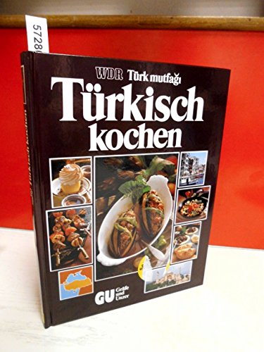 9783774258259: Türkisch kochen - Türk mutfa>gi. Das grosse Bildkochbuch mit den 200 köstlichsten Spezialitäten aus allen Provinzen