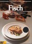 9783774258365: Fisch. Feine Vorspeisen und köstliche Hauptgerichte von Süsswasser- und Seefischen, Schal- und Krustentieren