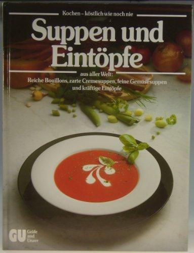 9783774258891: Suppen und Eintöpfe. Aus aller Welt. Reiche Bouillons, zarte Cremesuppen, feine Gemüsesuppen und kräftige Eintöpfe